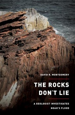 The Rocks Don't Lie: A Geologist Investigates Noah's Flood  -     By: David R. Montgomery