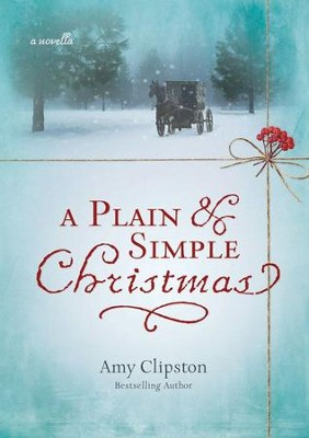 A Plain and Simple Christmas - eBook  -     By: Amy Clipston