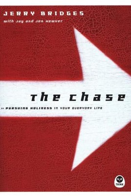The Chase: Pursuing Holiness in Your Everyday Life  -     By: Jerry Bridges