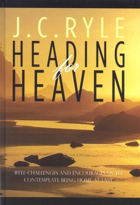 Heading for Heaven  -     By: J.C. Ryle