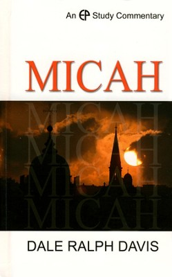 Micah: EP Study Commentary  -     By: Dale Ralph Davies