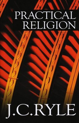 Practical Religion  -     By: J.C. Ryle