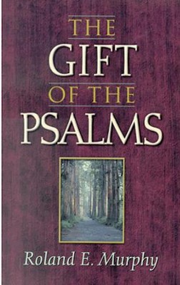 The Gift of the Psalms   -     By: Roland Murphy