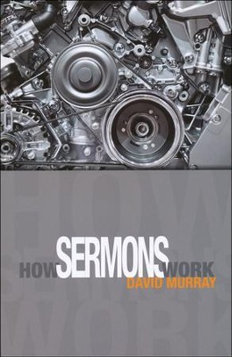 How Sermons Work  -     By: David Murray