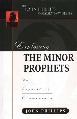 Exploring The Minor Prophets  -     By: John Phillips