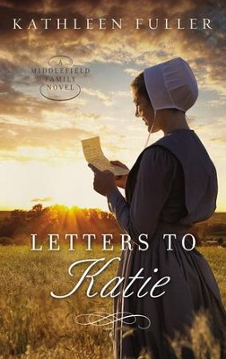 Letters to Katie, Middlefield Family Series #3 -eBook   -     By: Kathleen Fuller