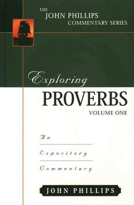 Exploring Proverbs Volume 1  -     By: John Phillips