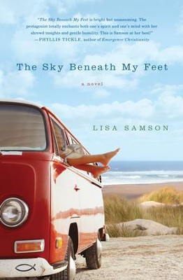 The Sky Beneath My Feet - eBook  -     By: Lisa Samson