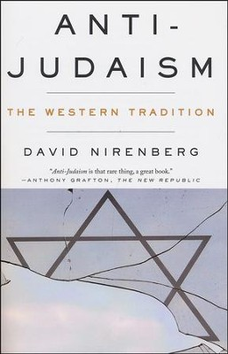 Anti-Judaism: The Western Tradition  -     By: David Nirenberg