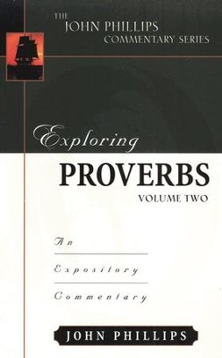 Exploring Proverbs Volume 2  -     By: John Phillips
