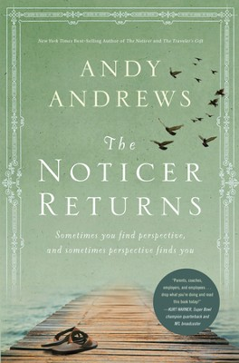 The Noticer Returns: Sometimes You Find Perspective and Sometimes Perspective Finds You - eBook  -     By: Andy Andrews