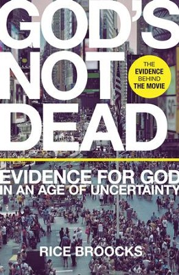 God's Not Dead: Evidence for God in an Age of Uncertainty - eBook  -     By: Rice Broocks
