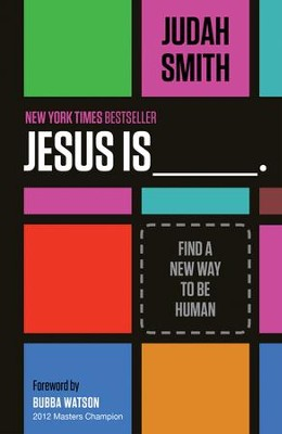 Jesus Is: Find a New Way to Be Human - eBook  -     By: Judah Smith