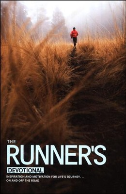 The Runner's Devotional: Inspiration and Motivation for Life's Journey . . . On and Off the Road  -     By: Dana Niesluchowski, David R. Veerman