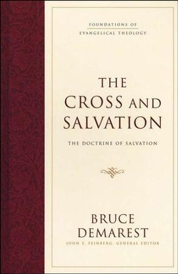 The Cross and Salvation: The Doctrine of Salvation   -     By: Bruce Demarest