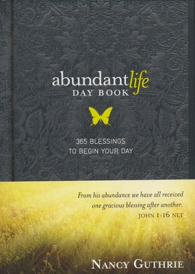 Abundant Life Day Book: 365 Blessings to Begin Your Day  -     By: Nancy Guthrie