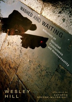 Washed and Waiting: Reflections on Christian Faithfulness and Homosexuality - eBook  -     By: Wesley Hill