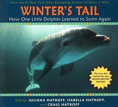 Winter's Tail; How One Little Dolphin Learned to Swim Again  -     By: Juliana Hatkoff, Isabella Hatkoff, Craig Hatkoff