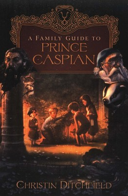 A Family Guide to Prince Caspian  -     By: Christin Ditchfield