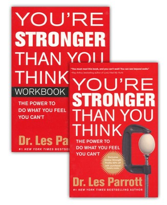 You're Stronger Than You Think Workbook: The Power to Do What You Feel You Can't  -     By: Dr. Les Parrott, Church Comm. Network