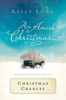 Christmas Cradles: An Amish Christmas Novella - eBook  -     By: Kelly Long