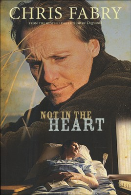 Not in the Heart  -     By: Chris Fabry