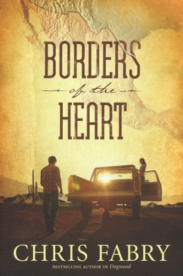 Borders of the Heart  -     By: Chris Fabry