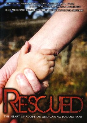 Rescued: The Heart of Adoption and Caring for Orphans DVD  -