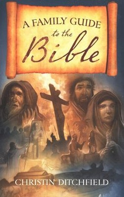 A Family Guide to the Bible  -     By: Christin Ditchfield
