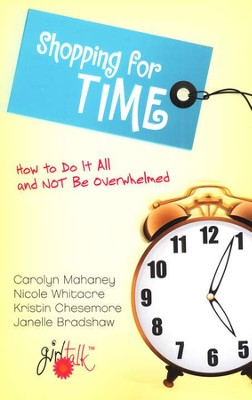 Shopping for Time  -     By: Carolyn Mahaney, Nicole Whitacre, Kristin Chesemore