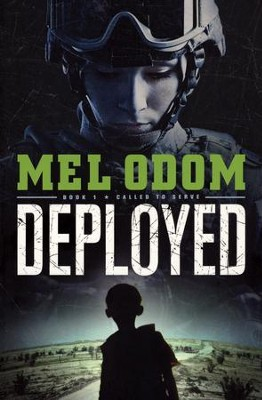 Deployed, Called to Serve Series #1   -     By: Mel Odom