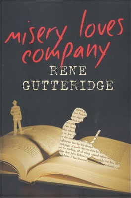Misery Loves Company  -     By: Rene Gutteridge