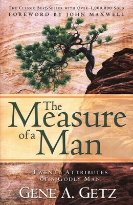 The Measure of a Man: Twenty Attributes of a Godly Man, Revised and Expanded Edition  -     By: Gene A. Getz