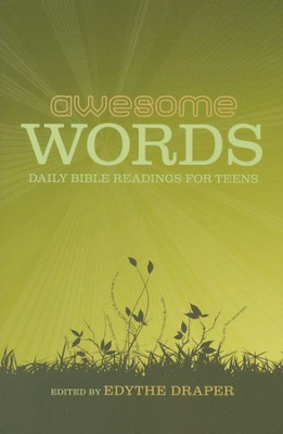 Awesome Words: Daily Bible Readings for Teens  -     Edited By: Edythe Draper