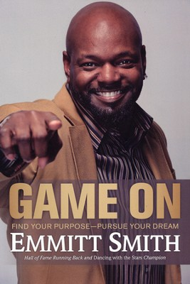 Game On: Find Your Purpose--Pursue Your Dream  - Slightly Imperfect  -     By: Emmitt Smith