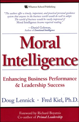 Moral Intelligence: Enhancing Business Performance and Leadership Success  -     By: Doug Lennick, Fred Kiel