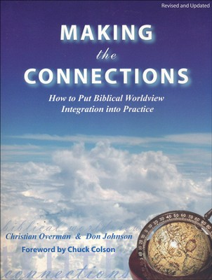 Making the Connections: How to Put Biblical Worldview Integration Into Practice, Member Book  -     By: Christian Overman