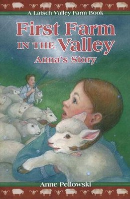 First Farm in the Valley Anna's Story  -     By: Anne Pellowski