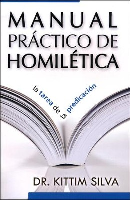Manual Práctico de Homilética  (Practical Homiletics Manual)  -     By: K. Silva