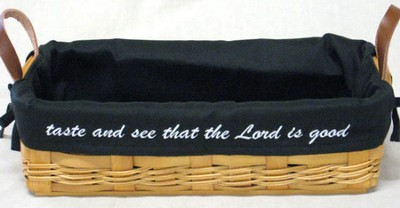 Taste and See That the Lord Is Good Loaf Basket, Black Liner  -