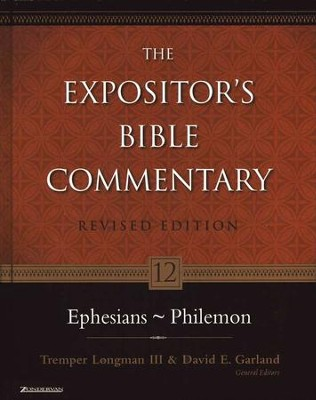 Ephesians-Philemon, Revised: The Expositor's Bible Commentary   -     By: Tremper Longman III, David E. Garland