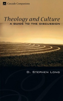 Theology and Culture: A Guide to the Discussion  -     By: D. Stephen Long
