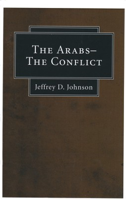 The Arabs-The Conflict  -     By: Jeffrey Johnson