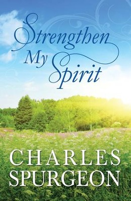 Strengthen My Spirit: Lightly-Updated Devotional Readings from the Works of Charles Spurgeon - eBook  -     By: Charles H. Spurgeon