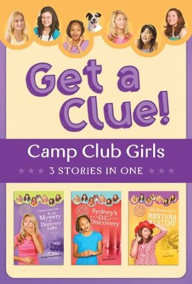 The Camp Club Girls Get a Clue!: 3 Stories in 1 - eBook  -     By: Renae Brumbaugh, Jean Fischer, Shari Barr