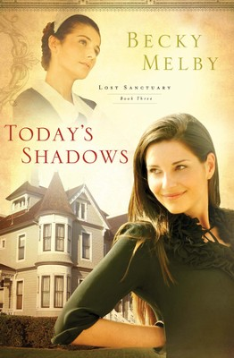 Today's Shadows - eBook  -     By: Becky Melby