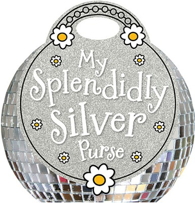 My Splendidly Silver Purse  -     By: Fiona Boon