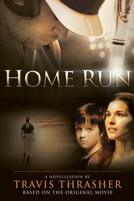 Home Run - eBook   -     By: Travis Thrasher