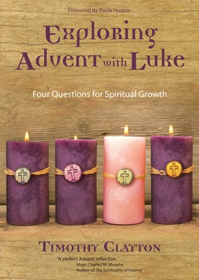 Exploring Advent with Luke: Four Questions for Spiritual Growth - eBook  -     By: Timothy Clayton