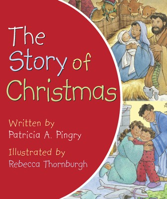 The Story of Christmas - eBook  -     By: Patricia A. Pingry